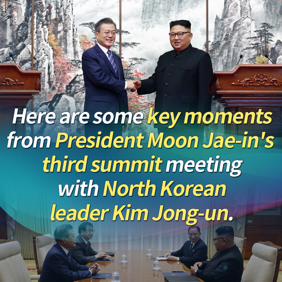 Here are some key moments from President Moon Jae-in's third summit meeting with North Korean leader Kim Jong-un.