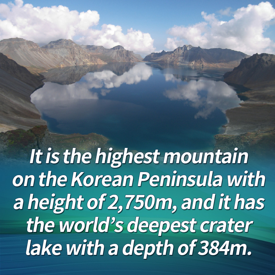 It is the highest mountain on the Korean Peninsula with a height of 2,750m, and it has the world's deepest crater lake with a depth of 384m.