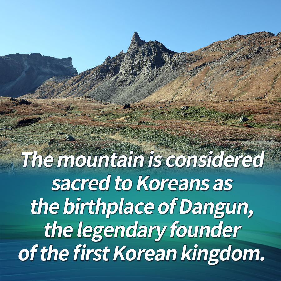 The mountain is considered sacred to Koreans as the birthplace of Dangun, the legendary founder of the first Korean kingdom.