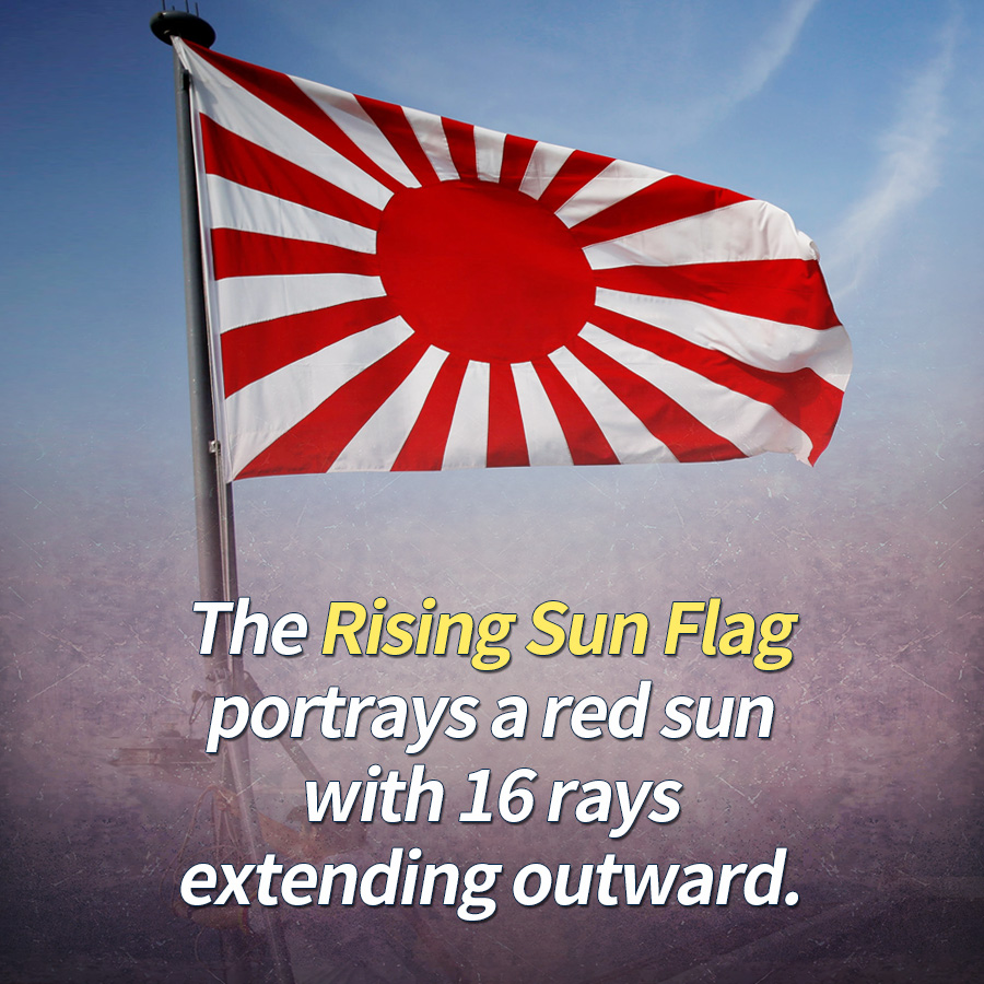 The Rising Sun Flag portrays a red sun with 16 rays extending outward.