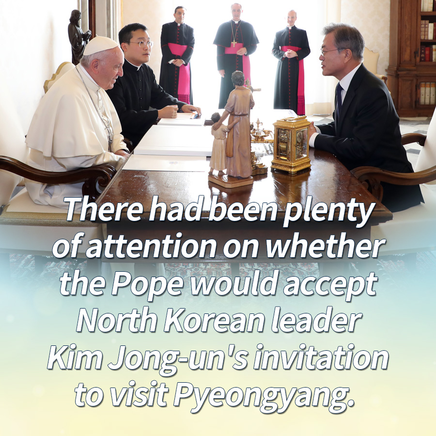 There had been plenty of attention on whether the Pope would accept North Korean leader Kim Jong-un's invitation to visit Pyeongyang.