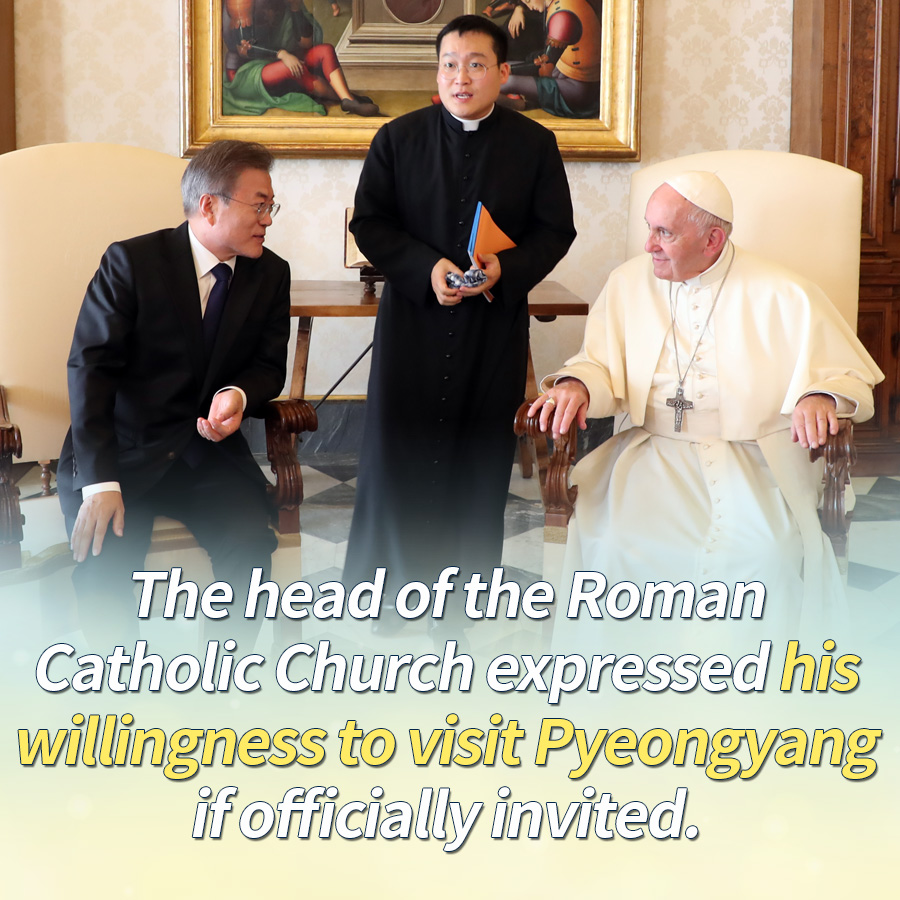 The head of the Roman Catholic Church expressed his willingness to visit Pyeongyang if officially invited.