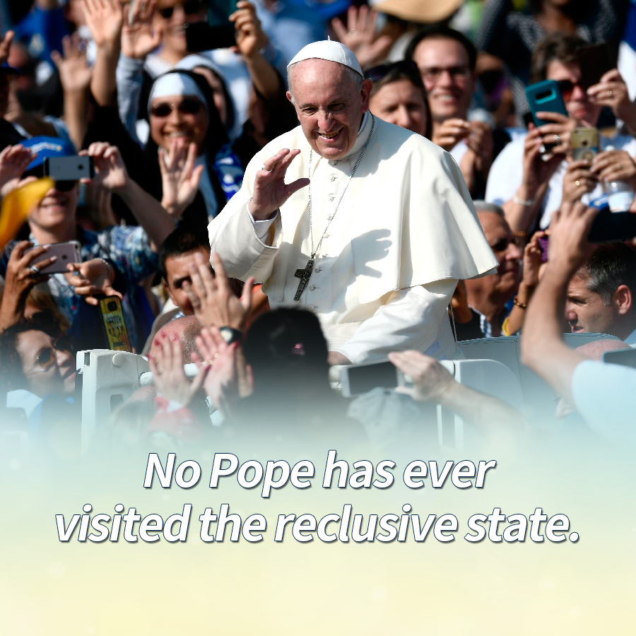 No Pope has ever visited the reclusive state.