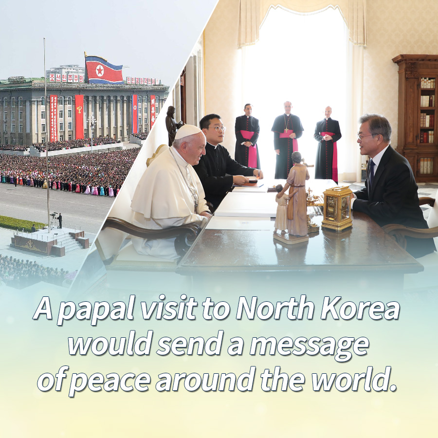 A papal visit to North Korea would send a message of peace around the world.