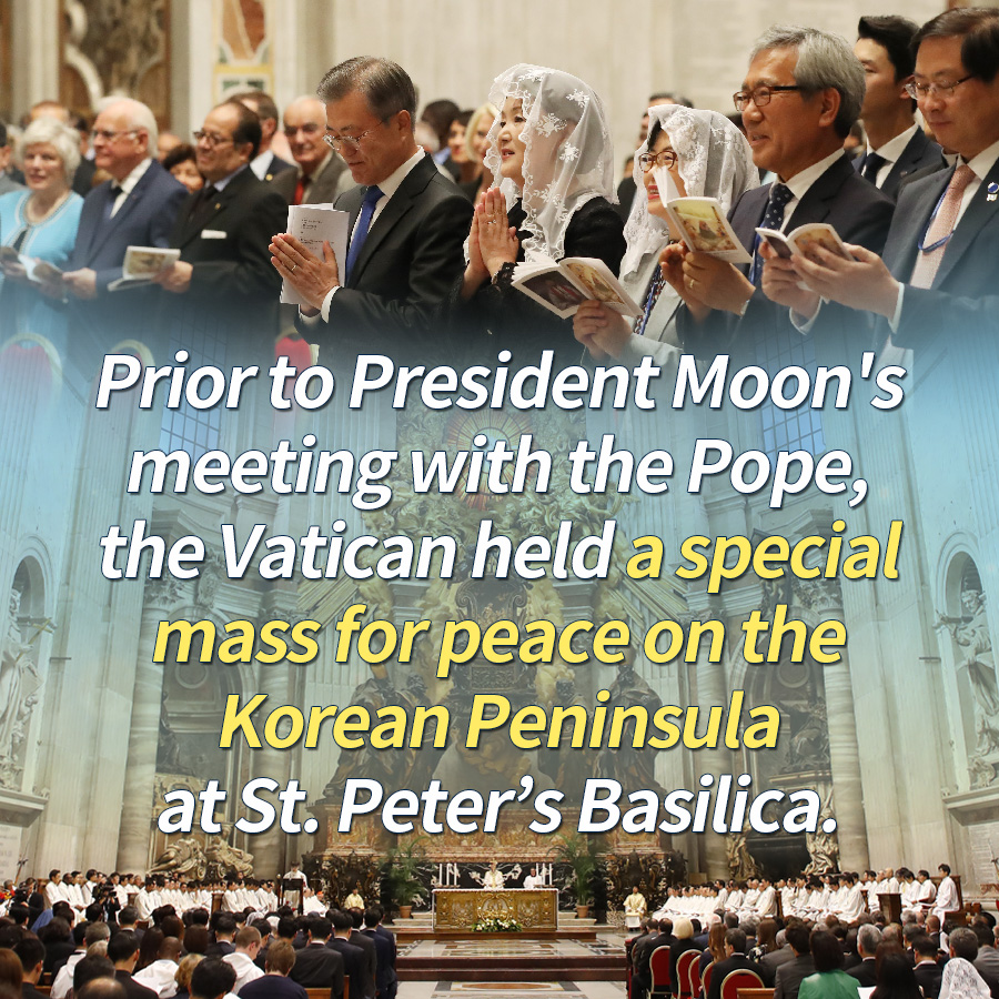 Prior to President Moon's meeting with the Pope, the Vatican held a special mass for peace on the Korean Peninsula at St. Peter's Basilica.