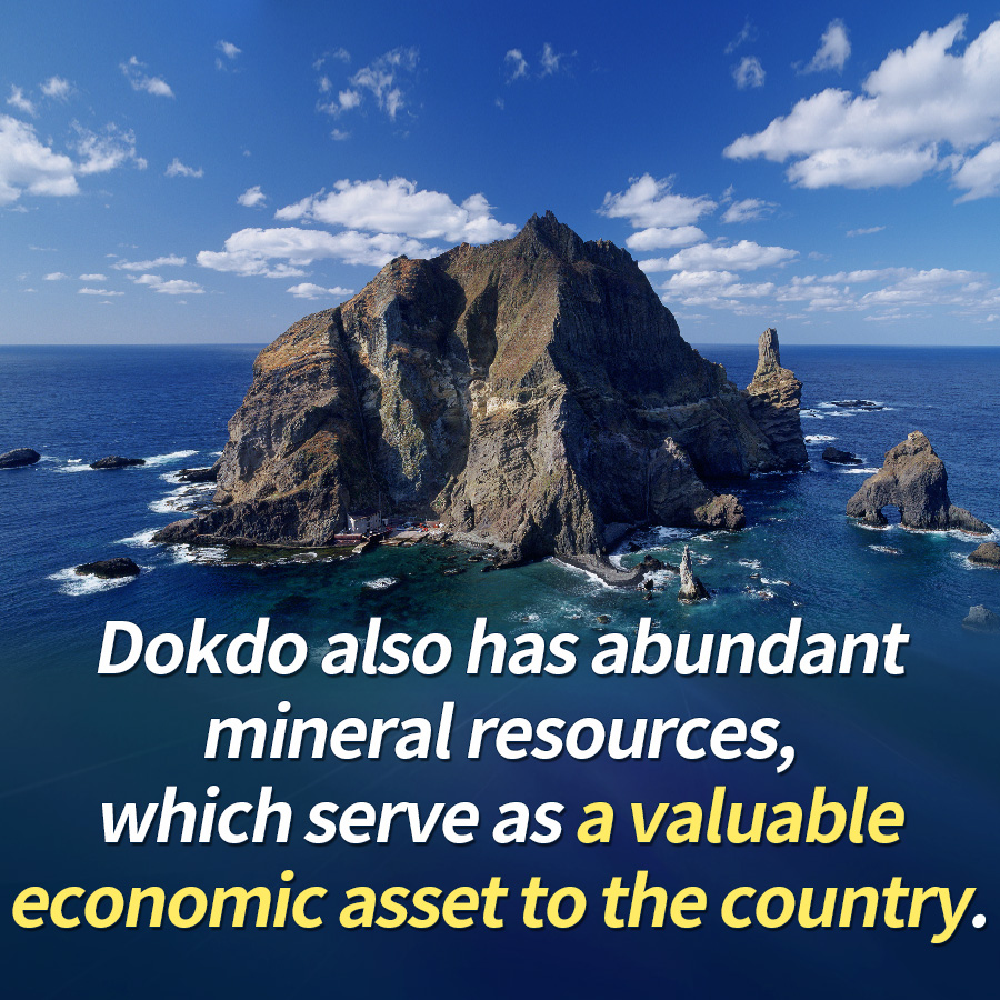 Dokdo also has abundant mineral resources, which serve as a valuable economic asset to the country.