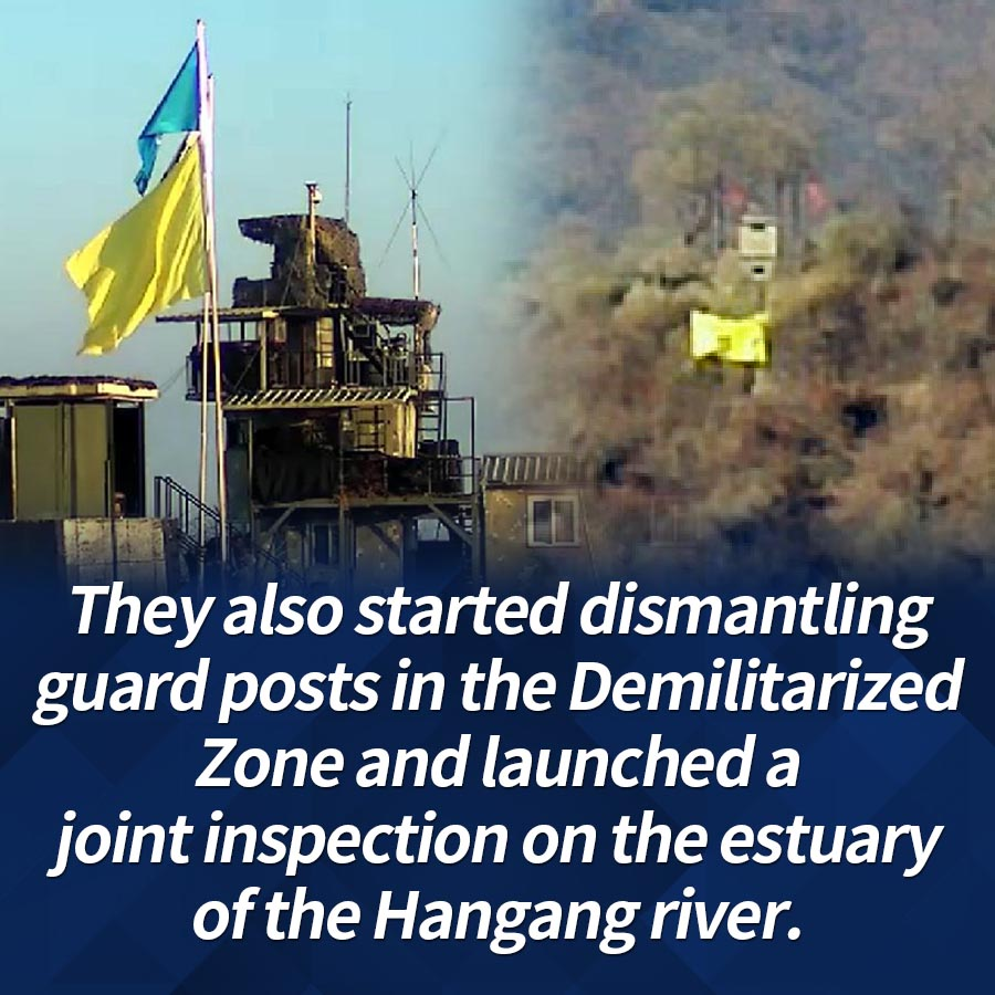 They also started dismantling guard posts in the Demilitarized Zone and launched a joint inspection on the estuary of the Hangang river.