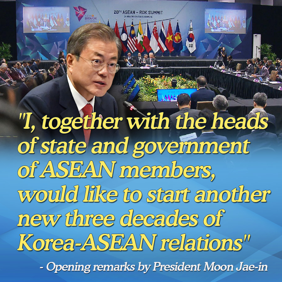 """I, together with the heads of state and government of ASEAN members, would like to start another new three decades of Korea-ASEAN relations"""