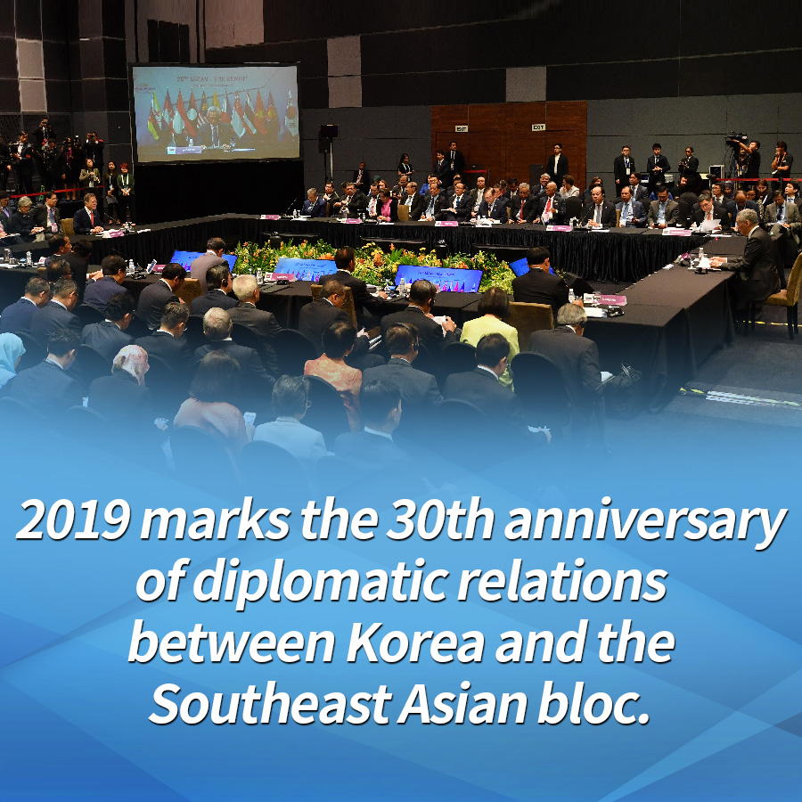 2019 marks the 30th anniversary of diplomatic relations between Korea and the Southeast Asian bloc.