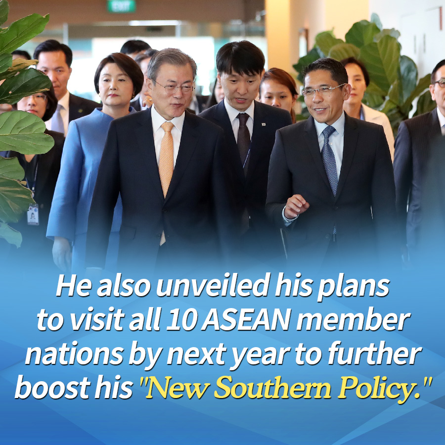 "He also unveiled his plans to visit all 10 ASEAN member nations by next year to further boost his ""New Southern Policy."""