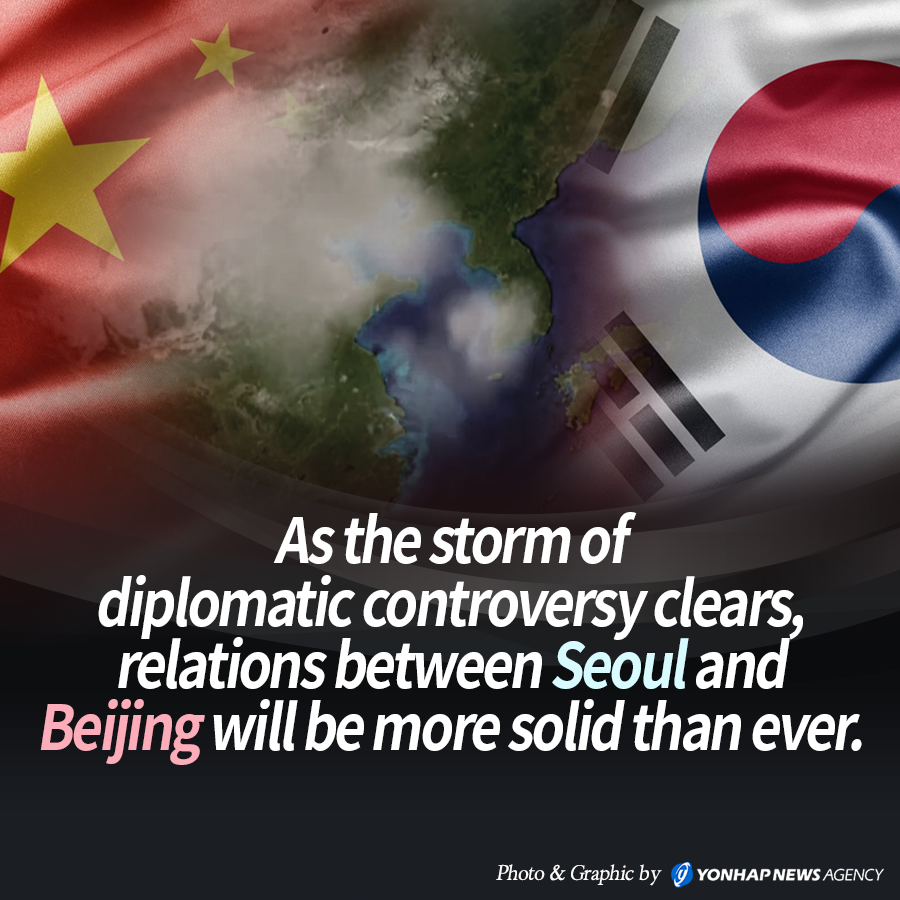 As the storm of diplomatic controversy clears, relations between Seoul and Beijing will be more solid than ever.