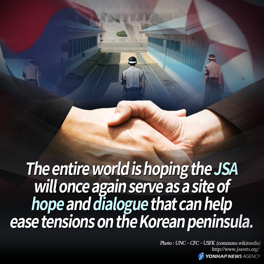 The entire world is hoping the JSA will once again serve as a site of hope and dialogue that can help ease tensions on the Korean peninsula.