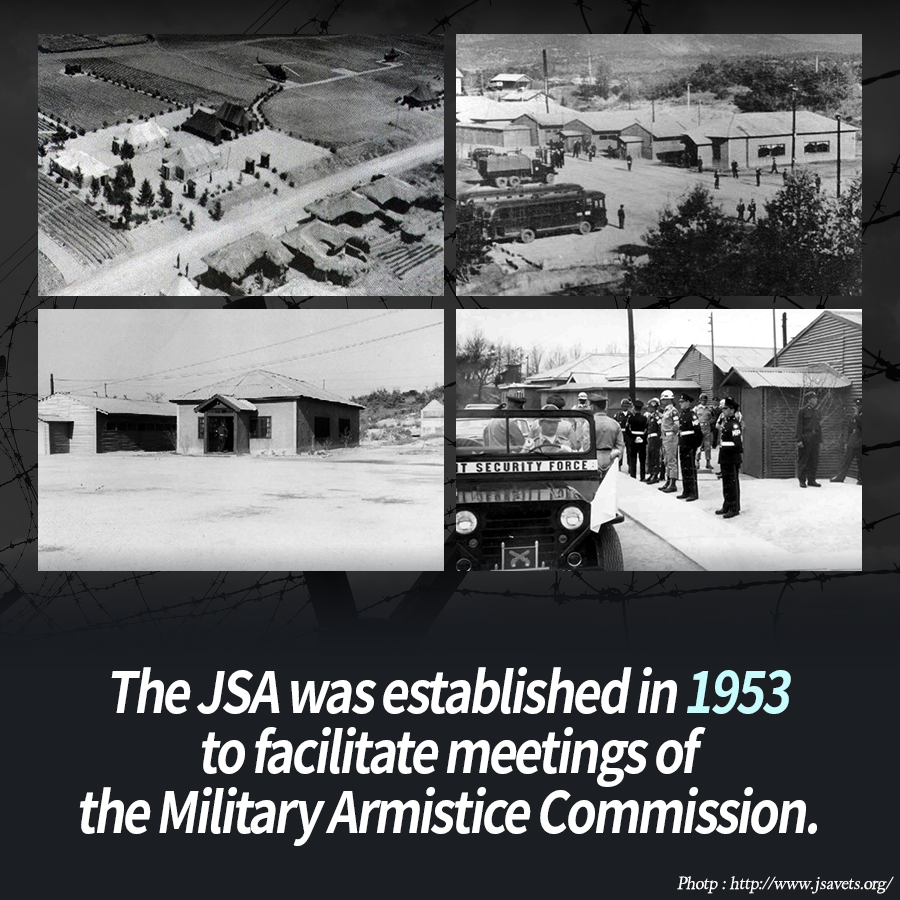 The JSA was established in 1953 to facilitate meetings of the Military Armistice Commission.