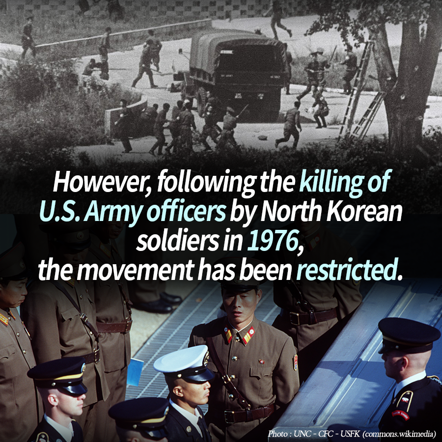 However, following the killing of U.S. Army officers by North Korean soldiers in 1976, the movement has been restricted.