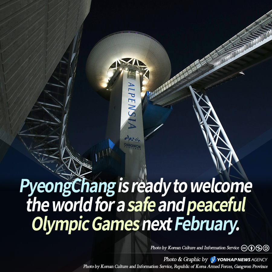 PyeongChang is ready to welcome the world for a safe and peaceful Olympic Games next February.