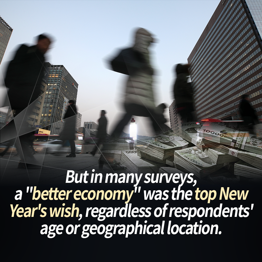 "But in many surveys, a ""better economy"" was the top New Year's wish, regardless of respondents' age or geographical location."