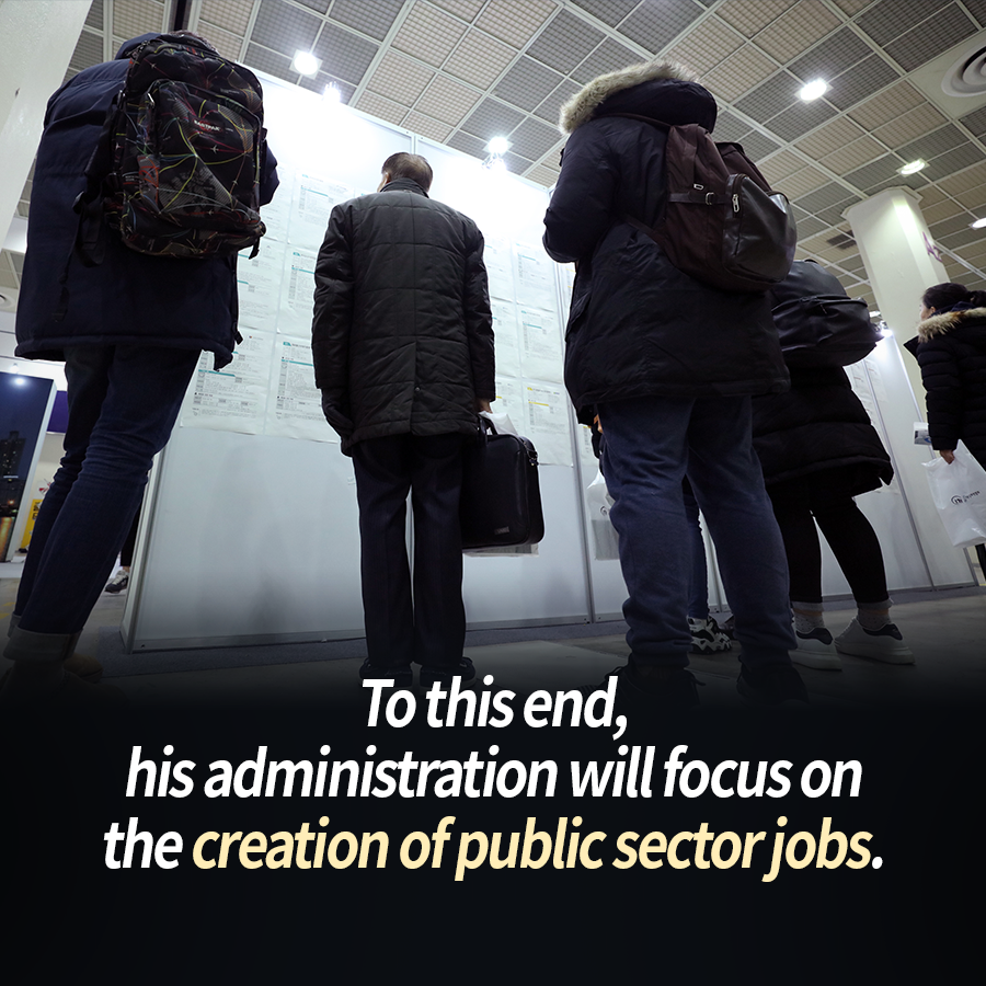 To this end, his administration will focus on the creation of public sector jobs.