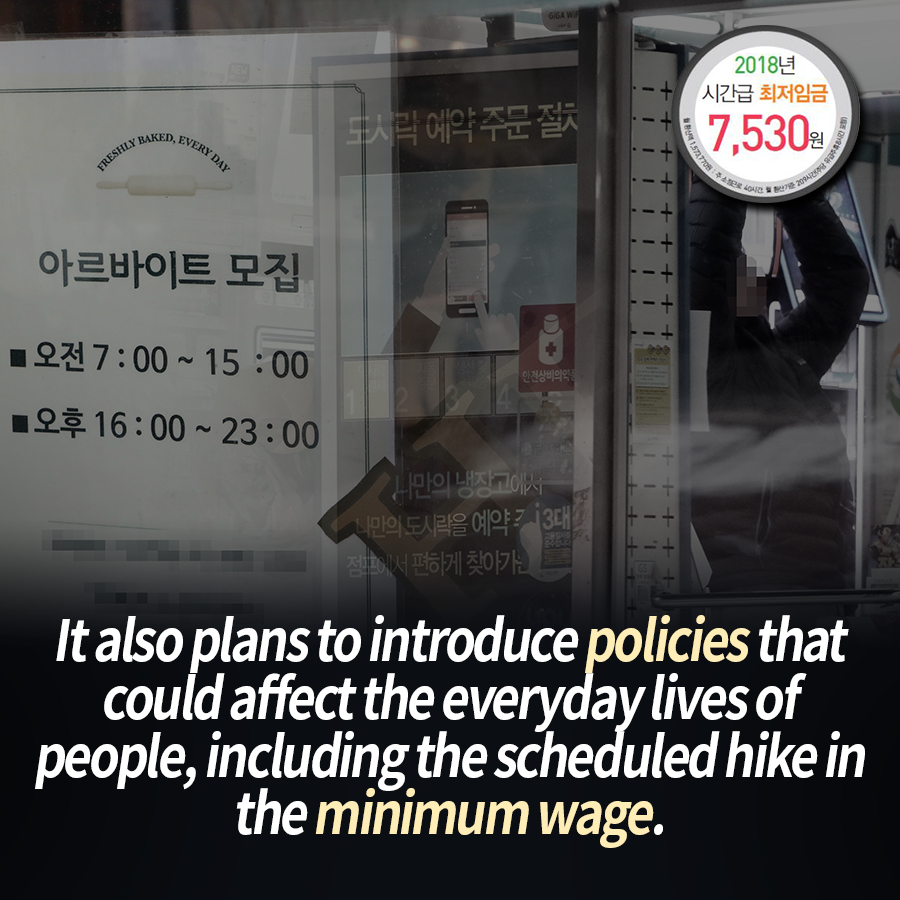 It also plans to introduce policies that could affect the everyday lives of people, including the scheduled hike in the minimum wage.