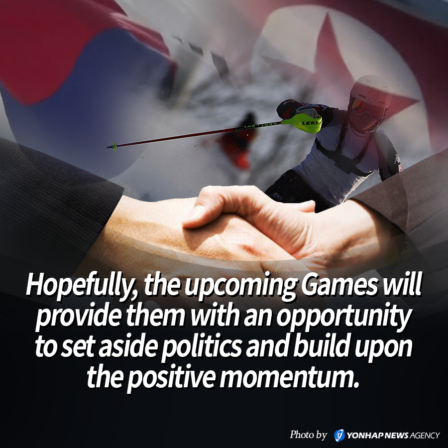 Hopefully, the upcoming Games will provide them with an opportunity to set aside politics and build upon the positive momentum.