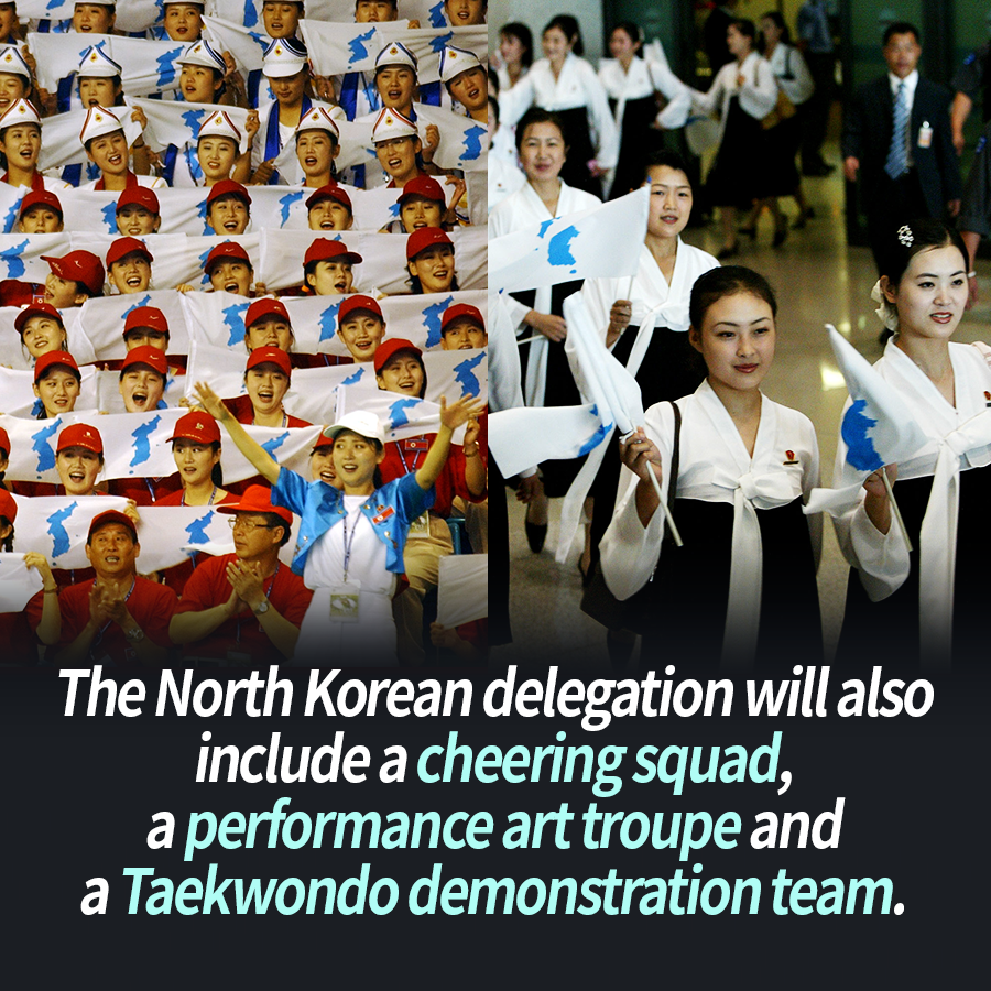 The North Korean delegation will also include a cheering squad, a performance art troupe and a Taekwondo demonstration team.