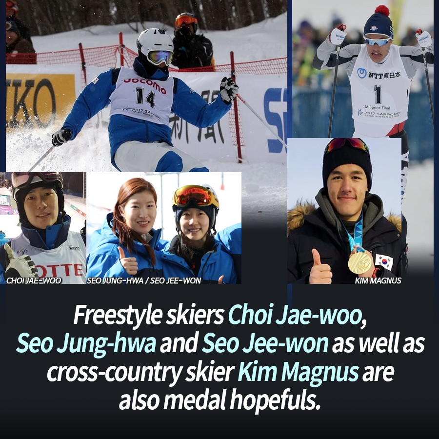 Freestyle skiers Choi Jae-woo, Seo Jung-hwa and Seo Jee-won as well as cross-country skier Kim Magnus are also medal hopefuls.