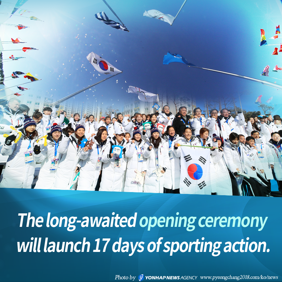 "The long-awaited opening ceremony will launch 17 days of sporting action, highlighting the PyeongChang slogan, ""Passion. Connected."""