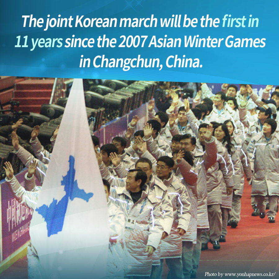 The joint Korean march will be the first in 11 years since the 2007 Asian Winter Games in Changchun, China.
