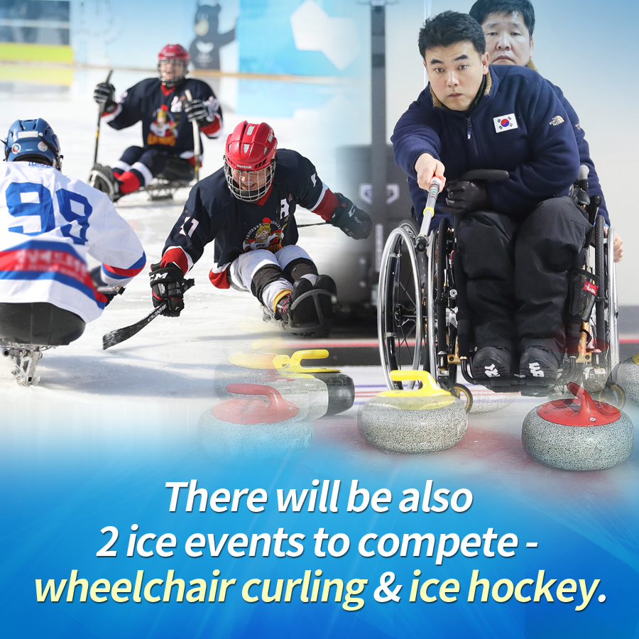 There will be also 2 ice events to compete - wheelchair curling & ice hockey.