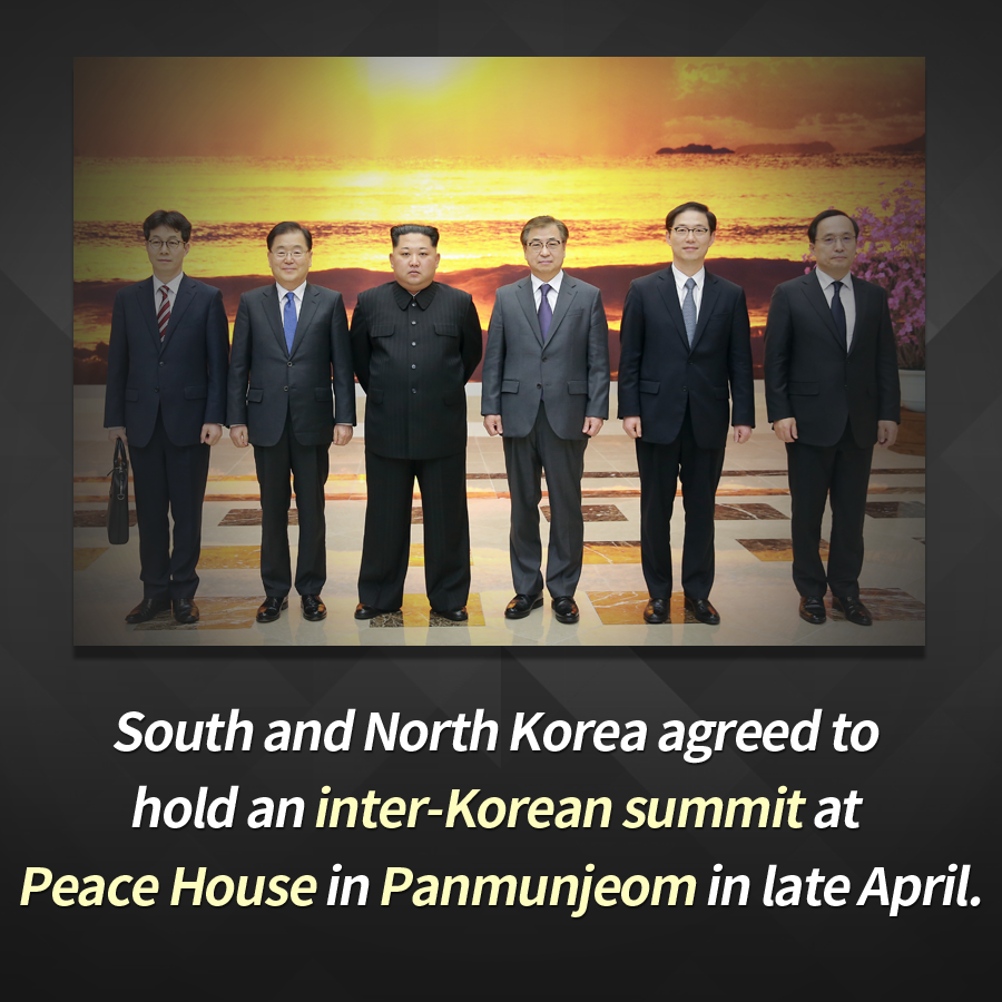 South and North Korea agreed to hold an inter-Korean summit at Peace House in Panmunjeom in late April.