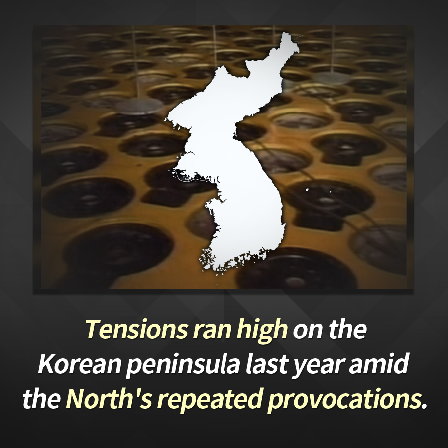 Tensions ran high on the Korean peninsula last year amid the North's repeated provocations.