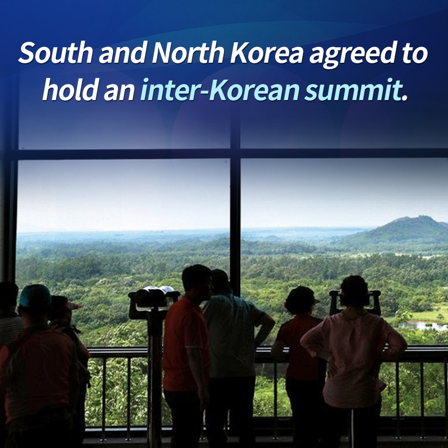 South and North Korea agreed to hold an inter-Korean summit.