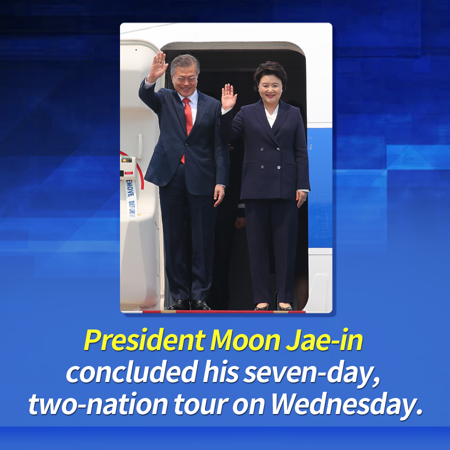 President Moon Jae-in concluded his seven-day, two-nation tour on Wednesday.