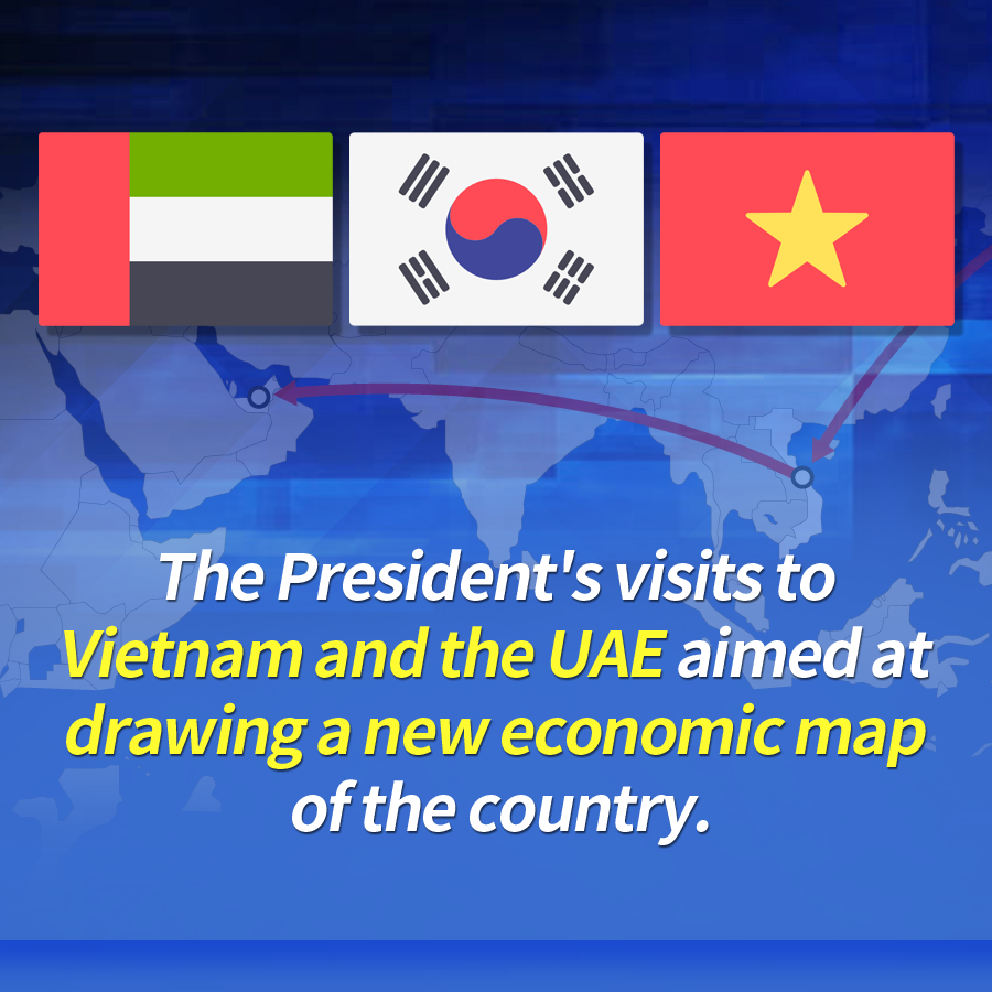 The President's visits to Vietnam and the UAE aimed at drawing a new economic map of the country.