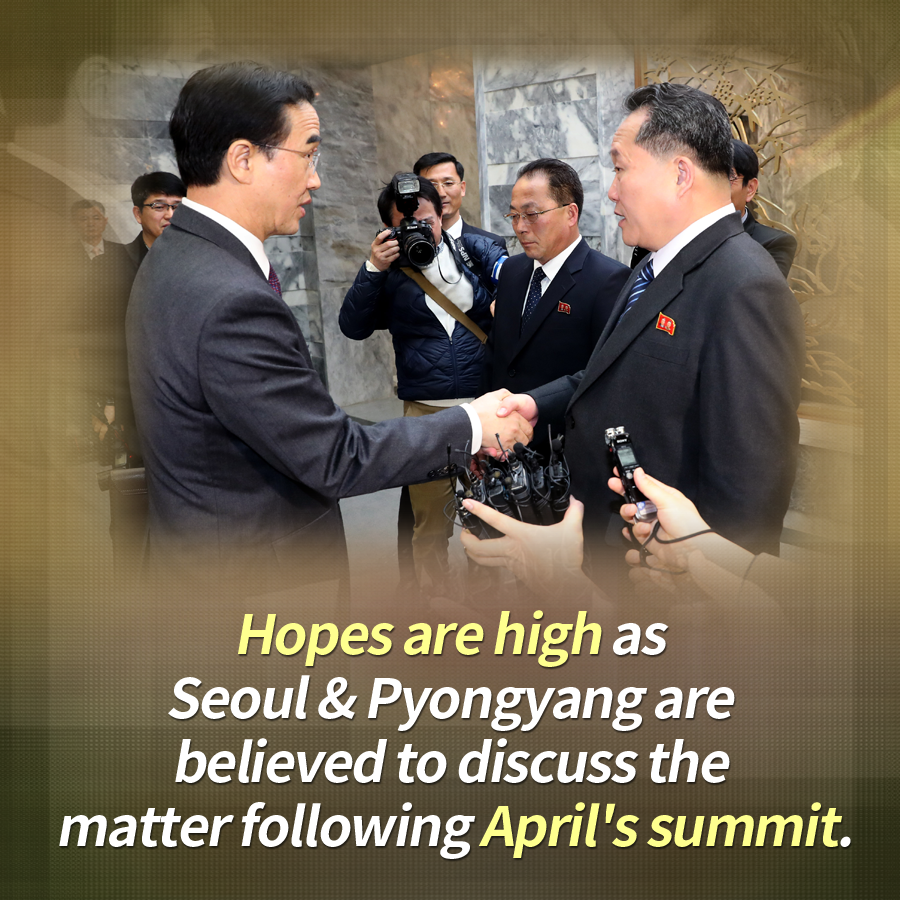 Hopes are high as Seoul & Pyongyang are believed to discuss the matter following April's summit.