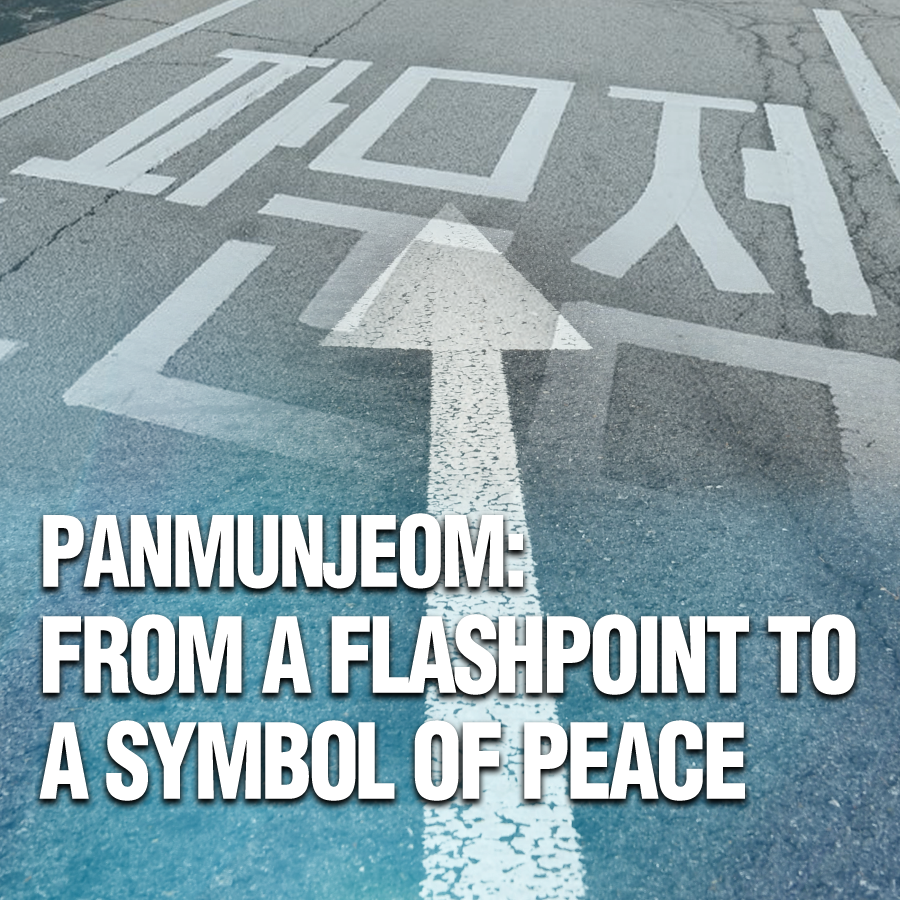 Panmunjeom: From a Flashpoint to a Symbol of Peace