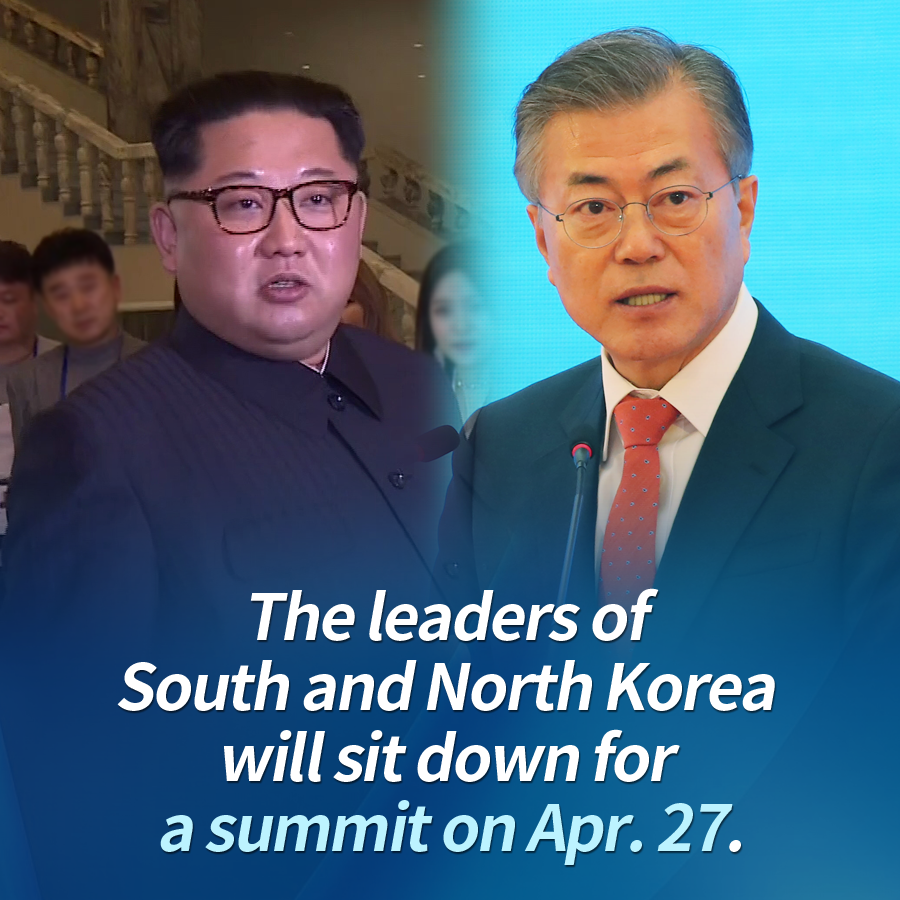 The leaders of South and North Korea will sit down for a summit on Apr. 27.