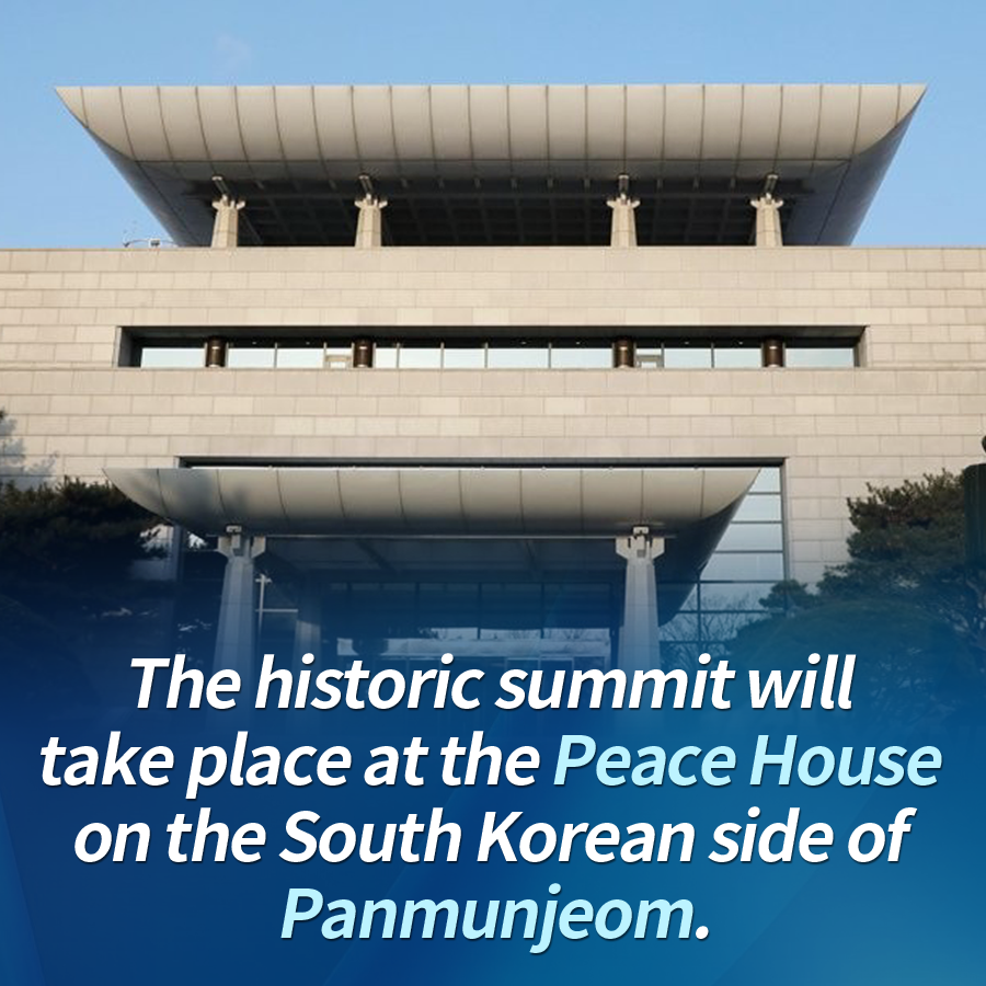 The historic summit will take place at the Peace House on the South Korean side of Panmunjeom.