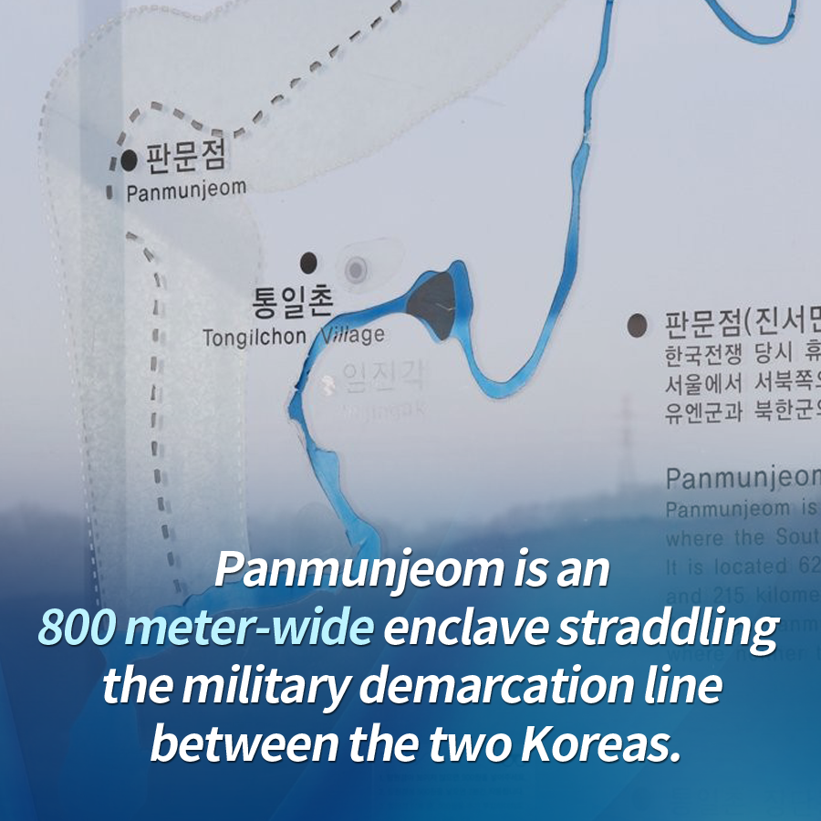 Panmunjeom is an 800 meter-wide enclave straddling the military demarcation line between the two Koreas.