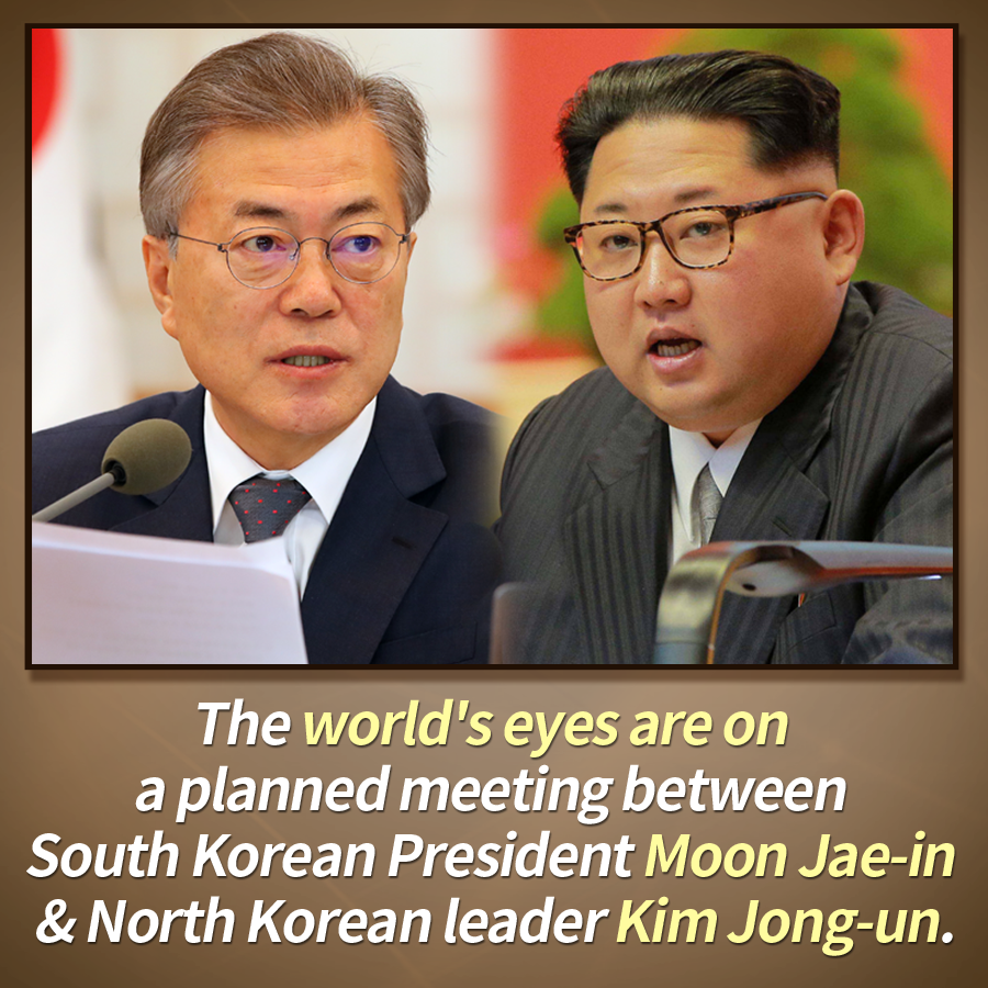 The world's eyes are on a planned meeting between South Korean President Moon Jae-in & North Korean leader Kim Jong-un.