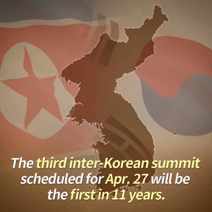 The third inter-Korean summit scheduled for Apr. 27 will be the first in 11 years.