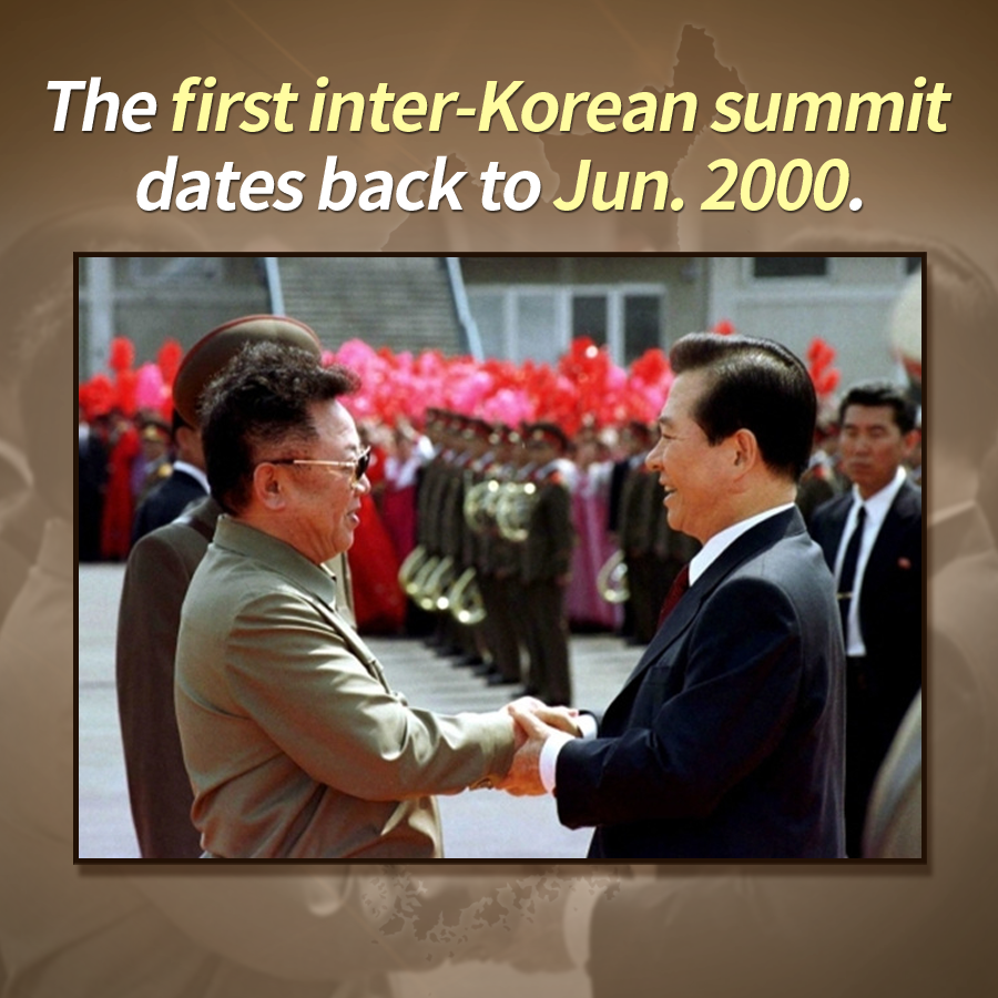 The first inter-Korean summit dates back to Jun. 2000.