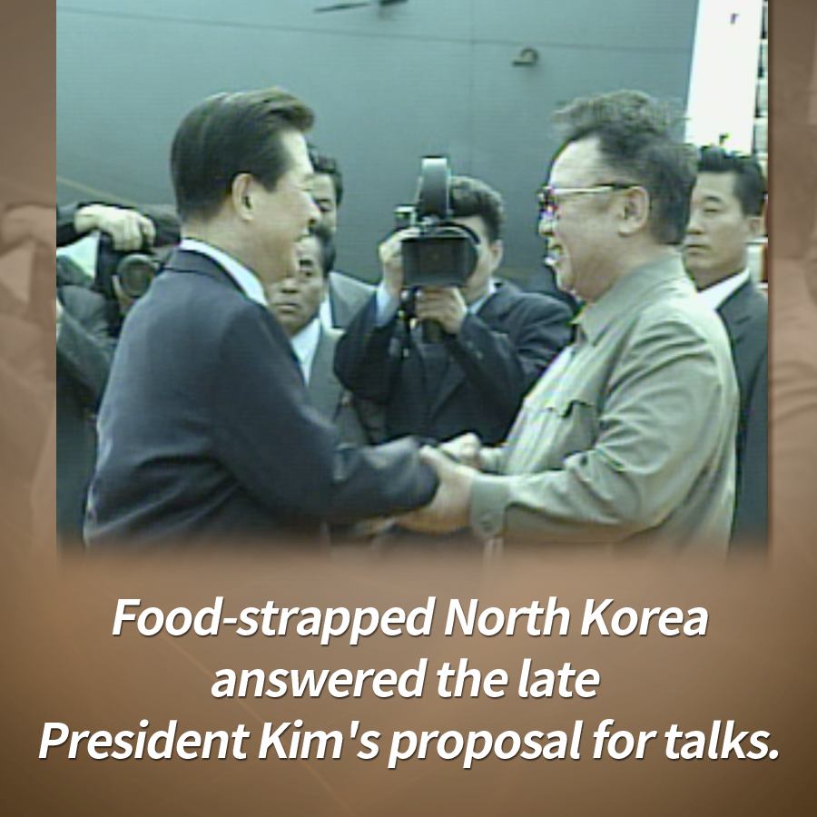 Food-strapped North Korea answered the late President Kim's proposal for talks.