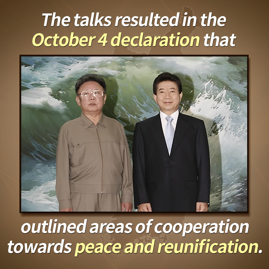 The talks resulted in the October 4 declaration that outlined areas of cooperation towards peace and reunification.
