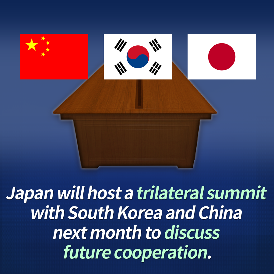 Japan will host a trilateral summit with South Korea and China next month to discuss future cooperation.