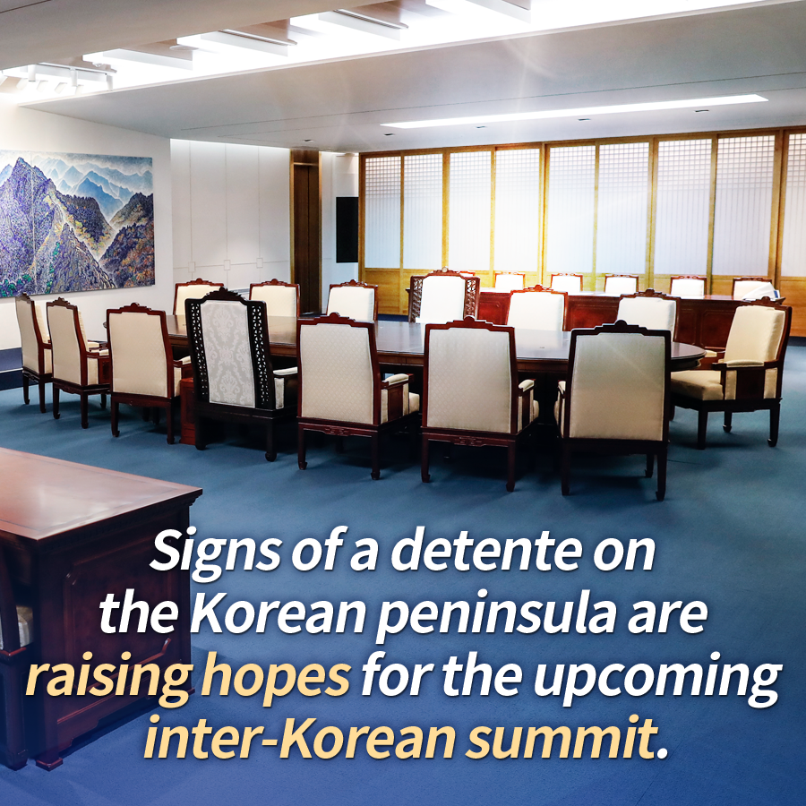 Signs of a detente on the Korean peninsula are raising hopes for the upcoming inter-Korean summit.