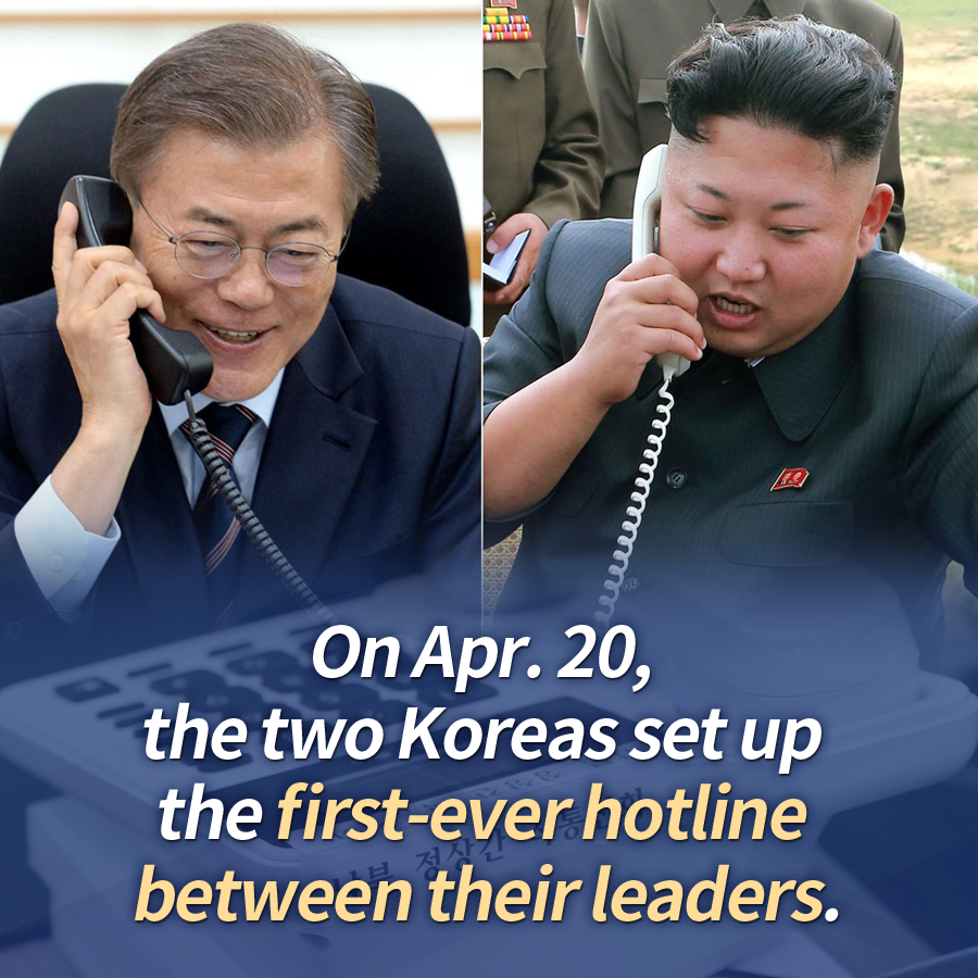 On Apr. 20, the two Koreas set up the first-ever hotline between their leaders.