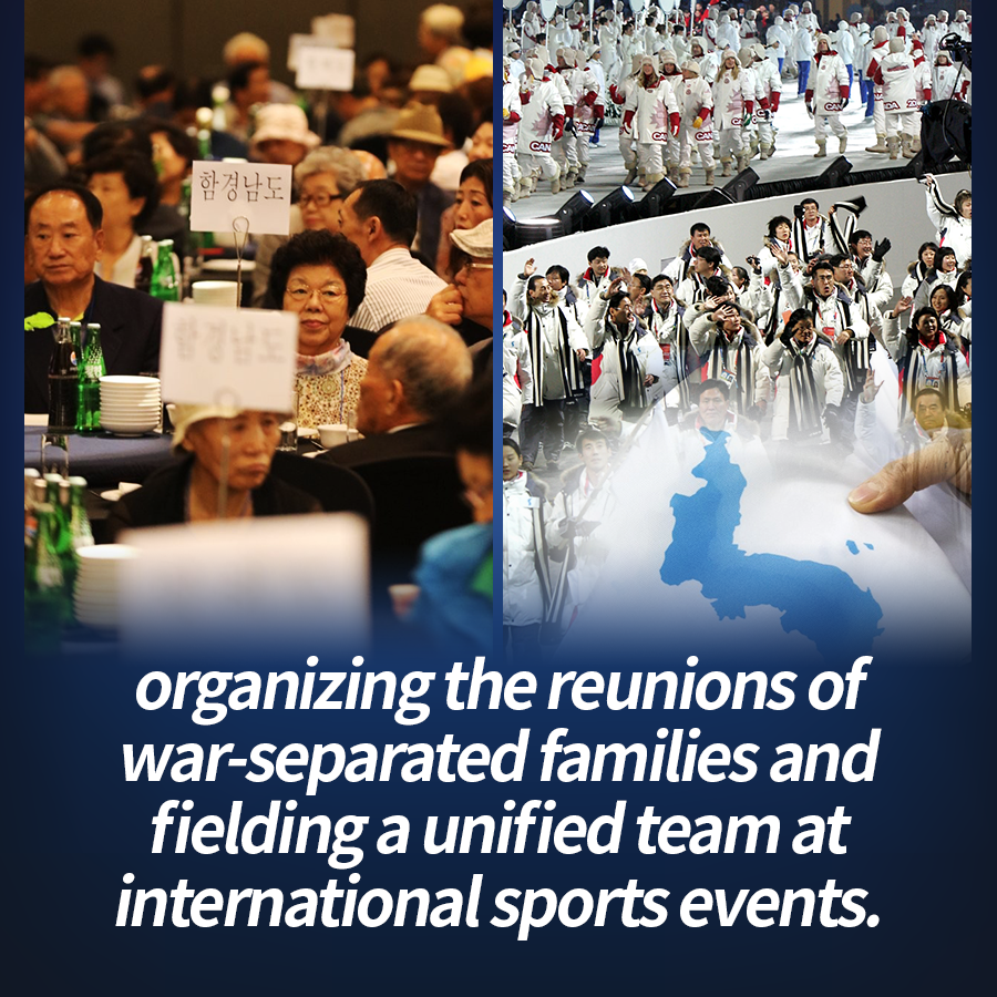 organizing the reunions of war-separated families and fielding a unified team at international sports events.