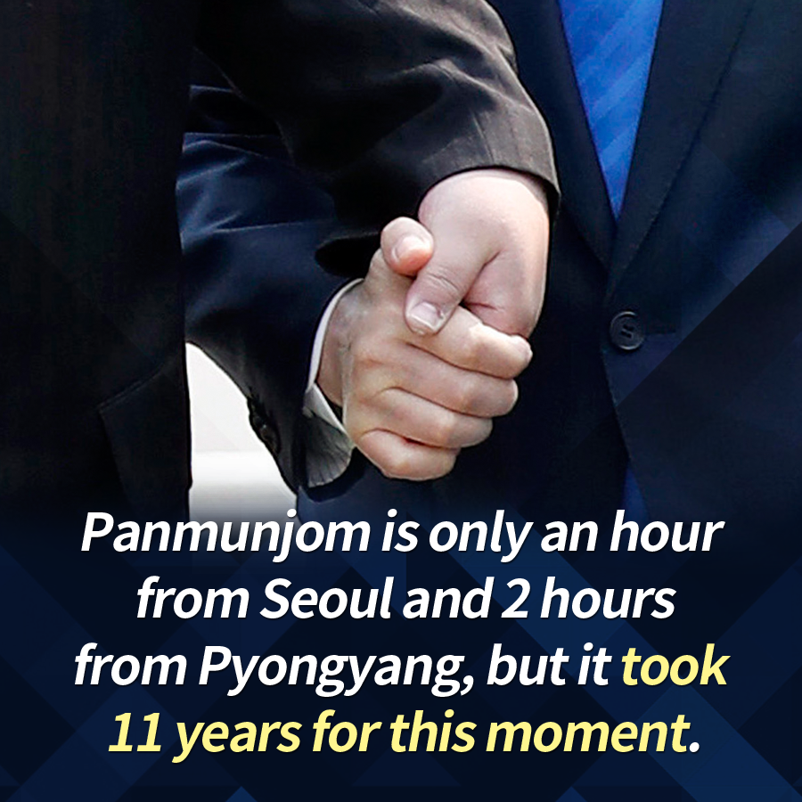 Panmunjom is only an hour from Seoul and 2 hours from Pyongyang, but it took 11 years for this moment.