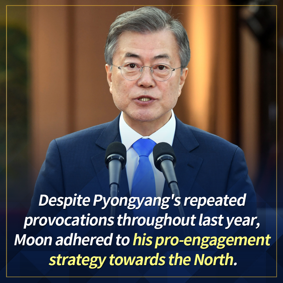 Despite Pyongyang's repeated provocations throughout last year, Moon adhered to his pro-engagement strategy towards the North.