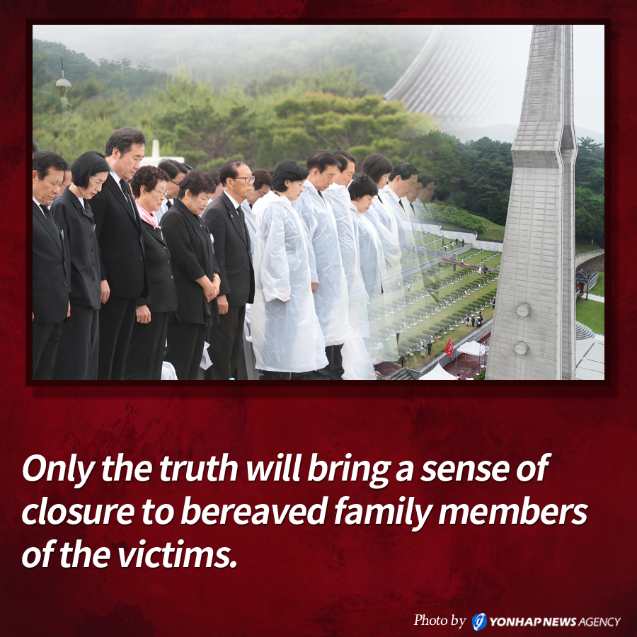 Only the truth will bring a sense of closure to bereaved family members of the victims.